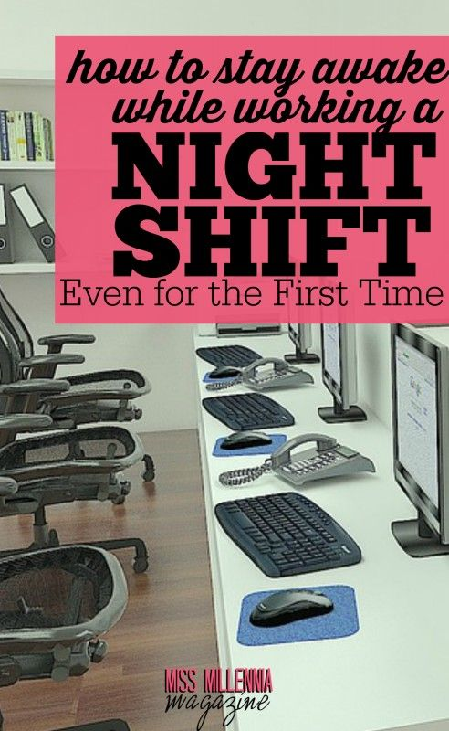 How to Stay Awake While Working a Night Shift Even for the First