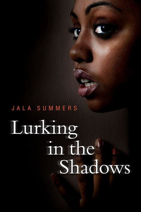 Lurking In The Shadows By Jala Summers Book Cover Designed By