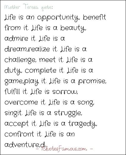 Famous Life Quotes   Mother Teresa   Life Is An Opportunity, Benefit From  It.
