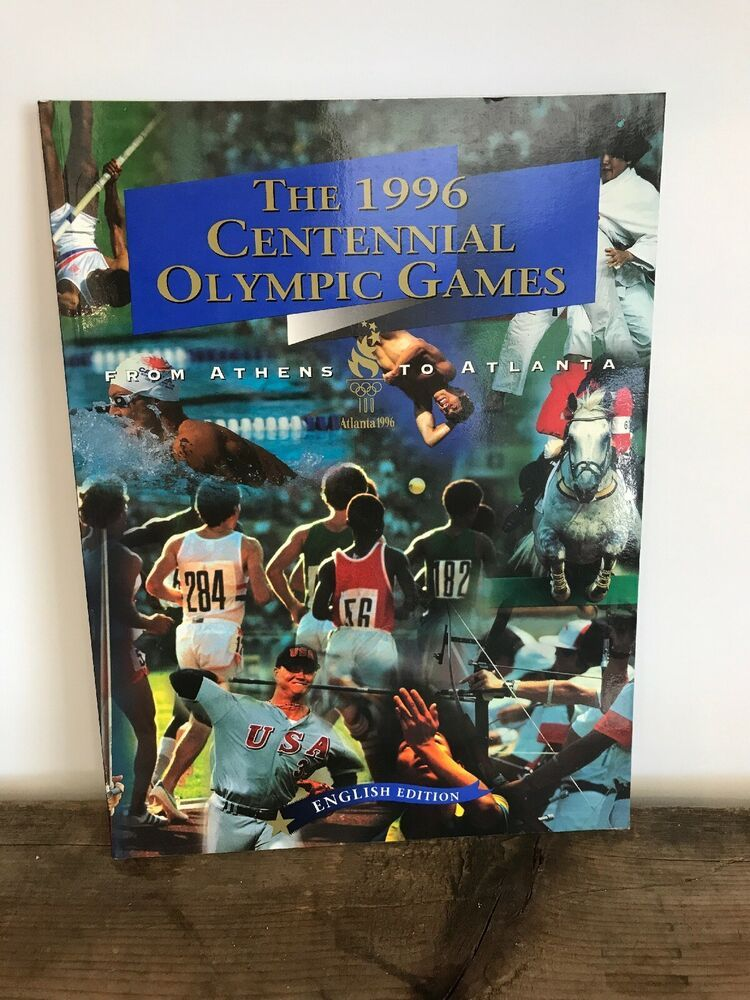 From Athens to Atlanta The 1996 Centennial Olympic Games