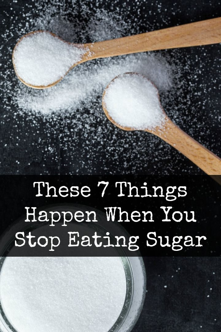 These 7 Things Happen When You Stop Eating Sugar Stop Eating Sugar