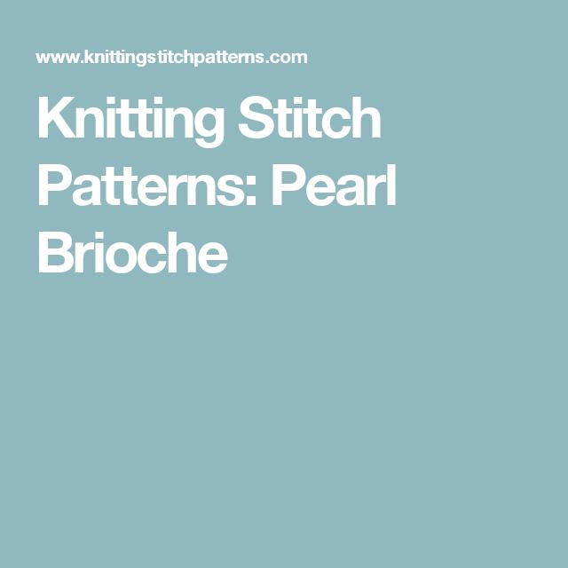 Knitting Stitch Patterns: Pearl Brioche | Knit | Pinterest