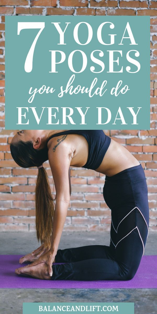 7 Yoga Poses You Should Do Every Day #yogaypilates