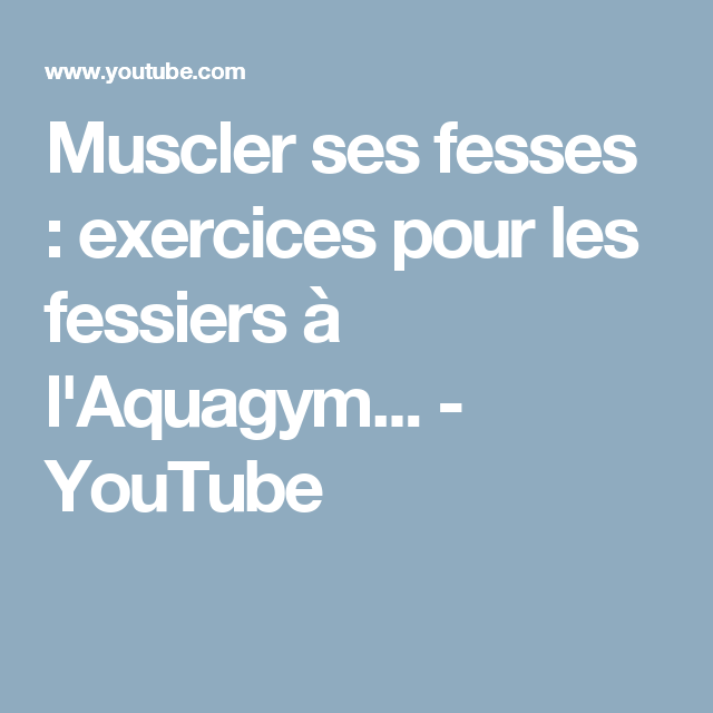 exercices aquagym fessiers
