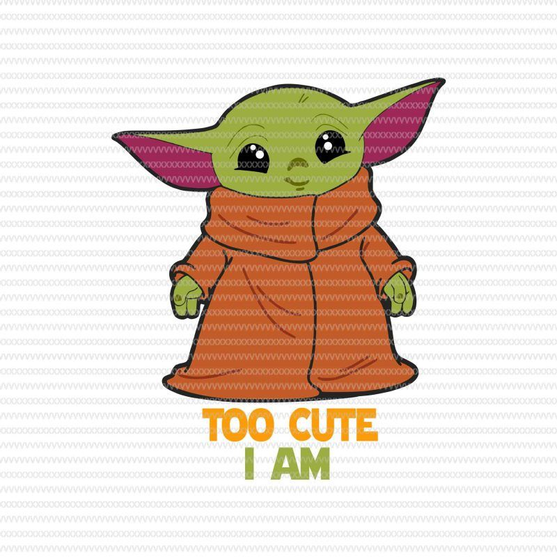 Too Cute I Am Svg The Mandalorian The Child Svg Baby Yoda Christmas Svg Star Wars Svg Png The Child Png Print Ready Shirt Design Yoda Drawing Star Wars Baby