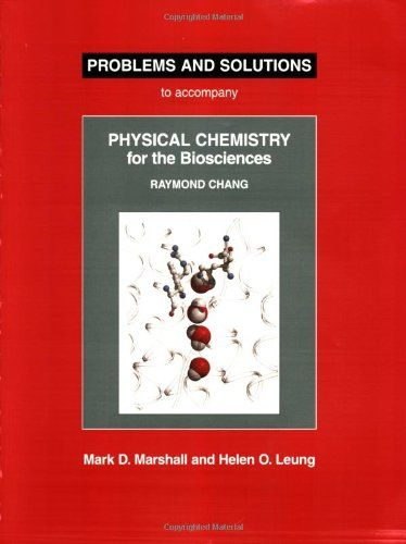 Problems And Solutions To Accompany Raymond Chang Physical Chemistry For The Biosciences Pe Problem And Solution Physical Chemistry Student Problem Solving