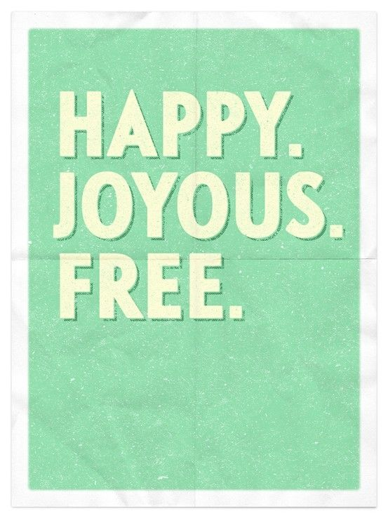 happy joyous and free quotes