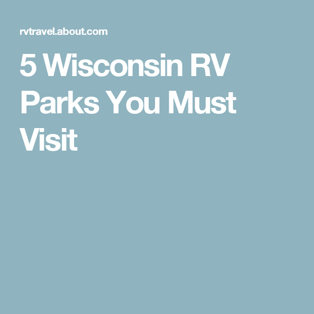 5 Wisconsin RV Parks You Must Visit