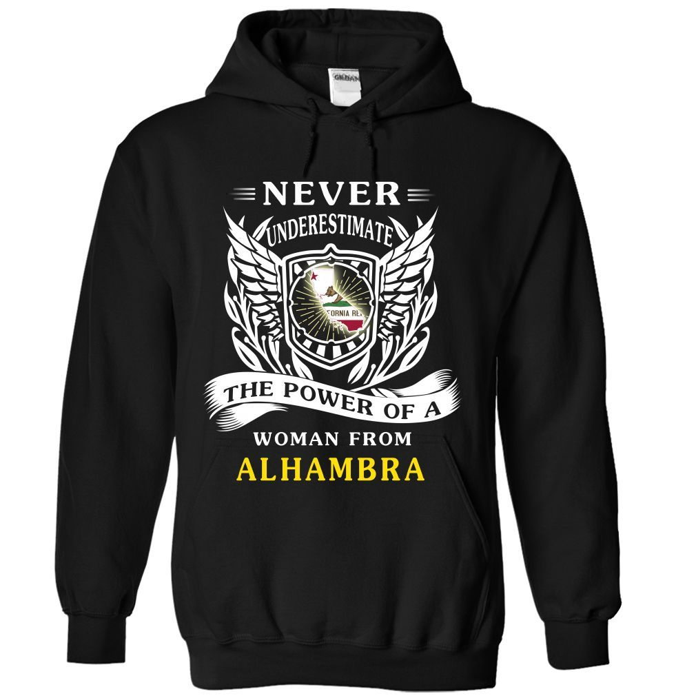 NEVER UNDERESTIMATE THE POWER OF A WOMAN FROM Alhambra T Shirts, Hoodies. Check price ==► https://www.sunfrog.com/Birth-Years/NEVER-UNDERESTIMATE-THE-POWER-OF-A-WOMAN-FROM-Alhambra-7765-Black-Hoodie.html?41382