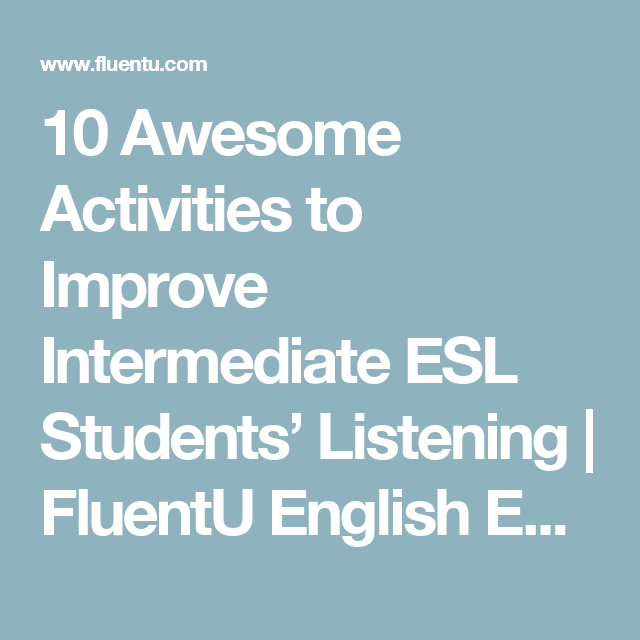 10 Awesome Activities to Improve Intermediate ESL Students