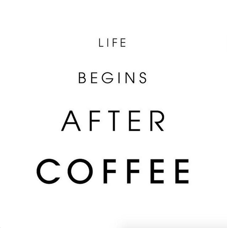 life begins after coffee | #wordstoliveby
