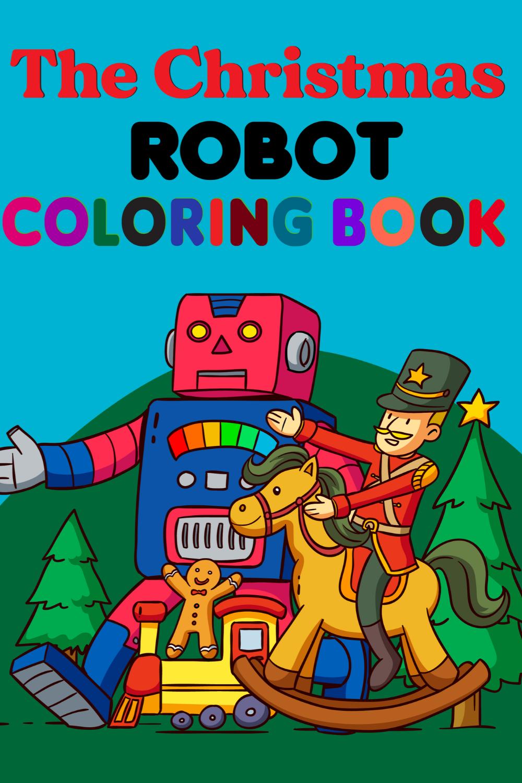The Christmas Robot Coloring Book Animal Robot Coloring Book For Kids Coloring Book For Robot Kids Coloring Books Coloring Books Books