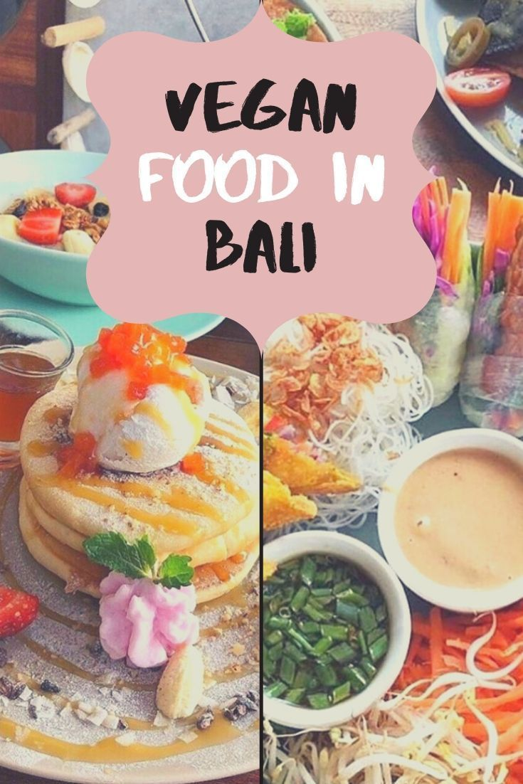 9 Mouthwatering Vegan Restaurants in Canggu Eating Bali