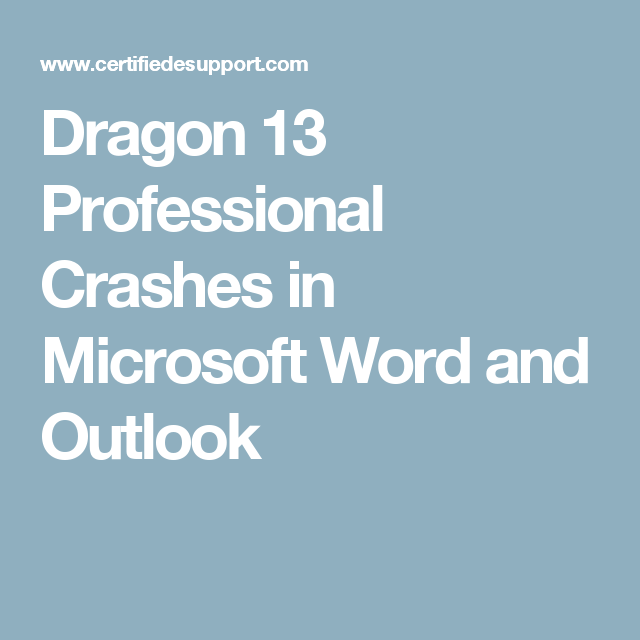 Dragon 13 Professional Crashes in Microsoft Word and Outlook