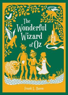 The Wonderful Wizard Of Oz By L F Baum W W Denslow Waterstones Com Wizard Of Oz Book The Wonderful Wizard Of Oz Wizard Of Oz