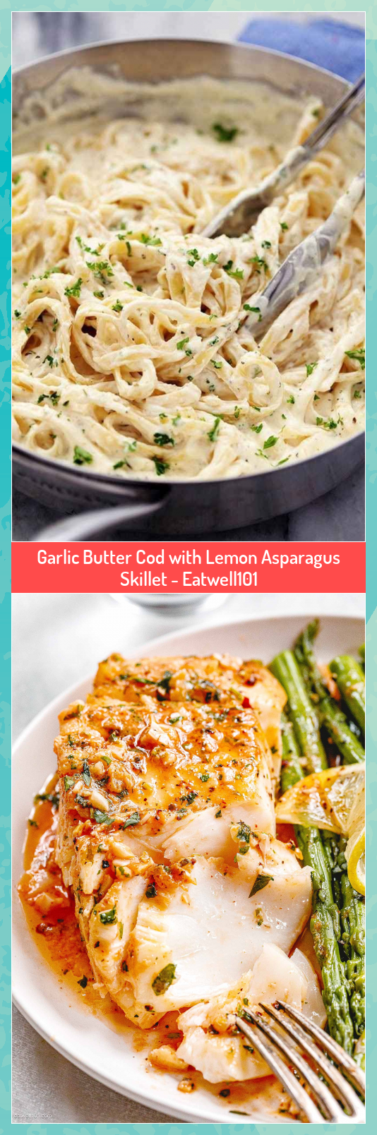 Garlic Butter Cod with Lemon Asparagus Skillet  Eatwell101