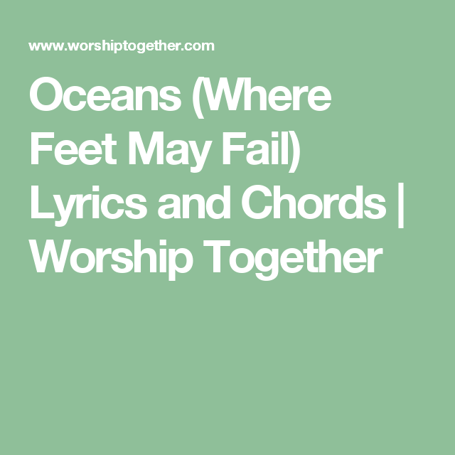Oceans Where Feet May Fail Lyrics And Chords Worship Together