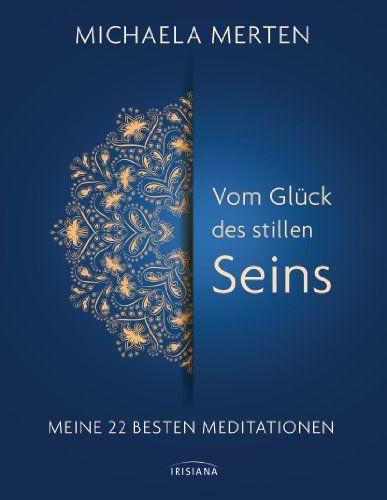 Vom Glück des stillen Seins: Meine 22 besten Meditationen (German Edition) >>> Be sure to check out this helpful article.