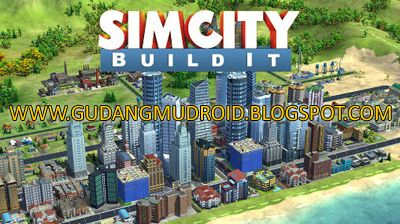 Free Download SimCity BuildIt Apk + Mod v1.12.11.43315 Full Version 2016 | GudangmuDroid