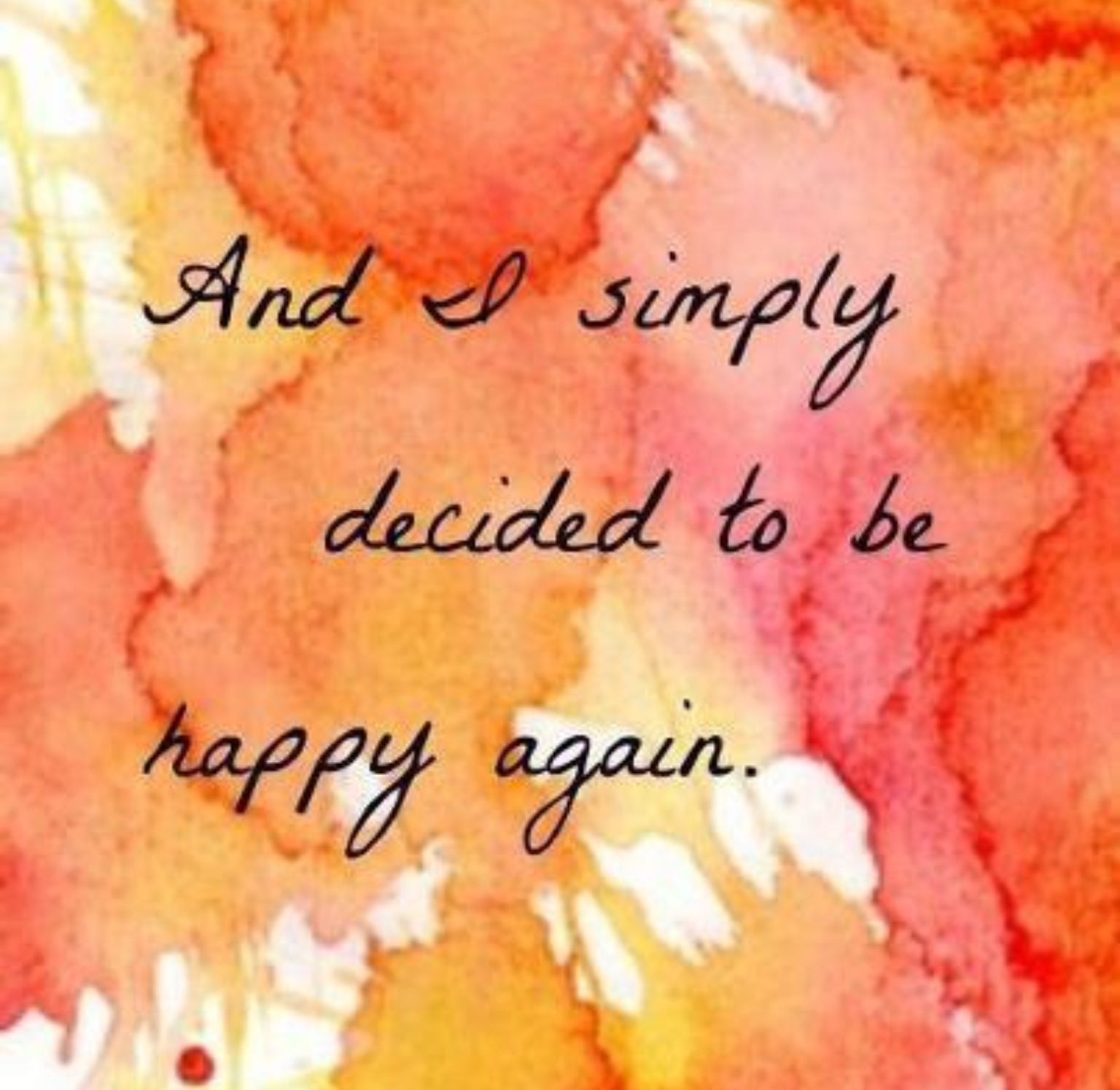 Afbeeldingsresultaat voor and i simply choose to be happy again
