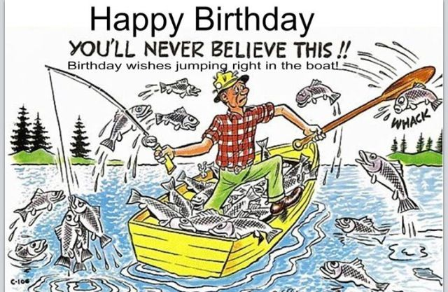Pin By Grammie Newman On Birthday Happy Birthday Fishing Funny Happy Birthday Meme Happy Birthday Fishing Funny