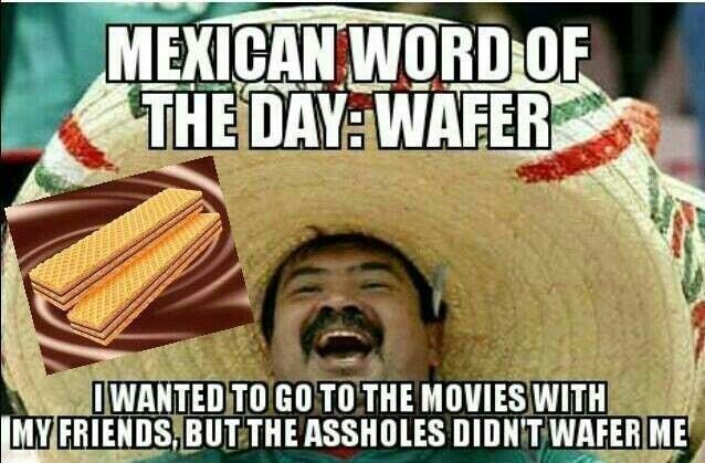 Funny Meme Mexican : Mexican word of the day: wafer all things awesome pinterest