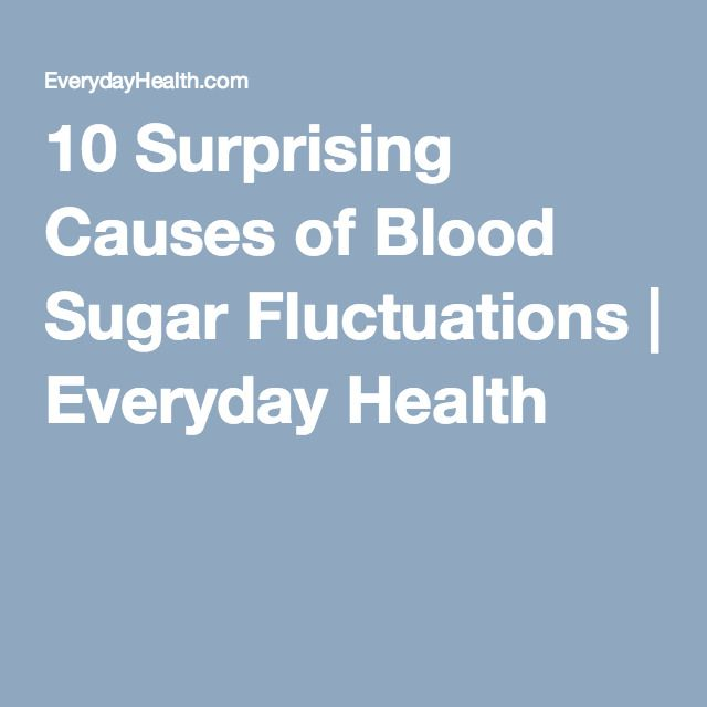 10 Surprising Causes of Blood Sugar Fluctuations | Everyday Health