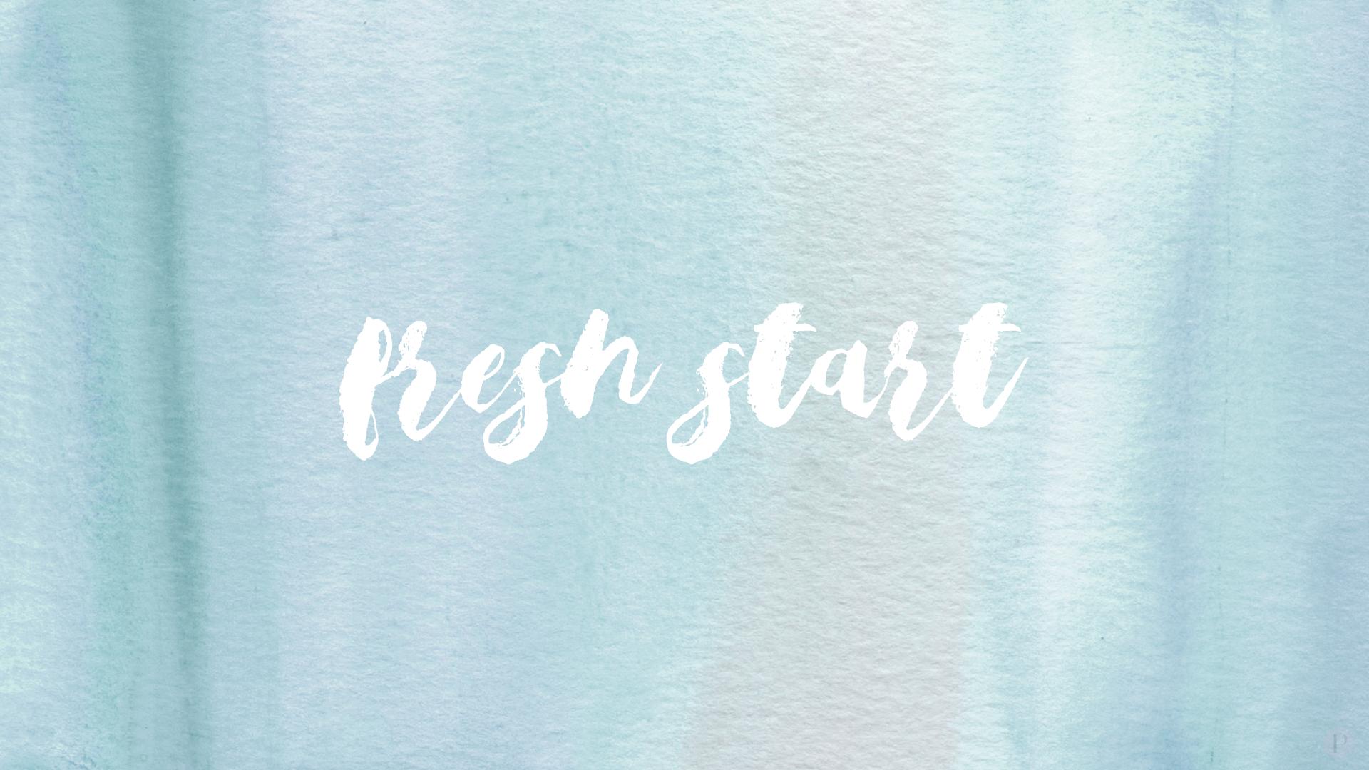 Fresh Start Free Desktop Wallpaper Desktop Wallpaper Inspirational Phone Wallpaper