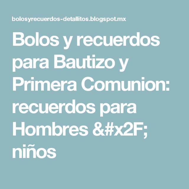 Bolos y recuerdos para Bautizo y Primera Comunion: recuerdos para Hombres / niños