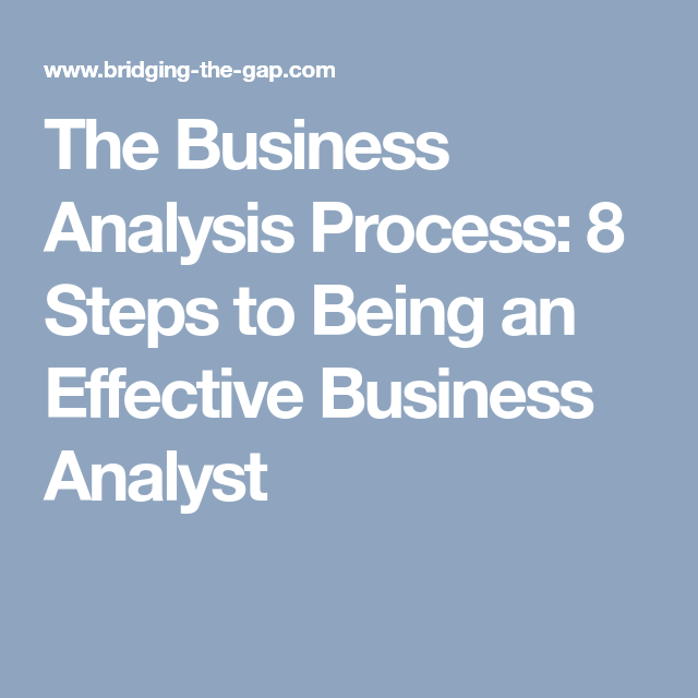 The Business Analysis Process  Steps To Being An Effective