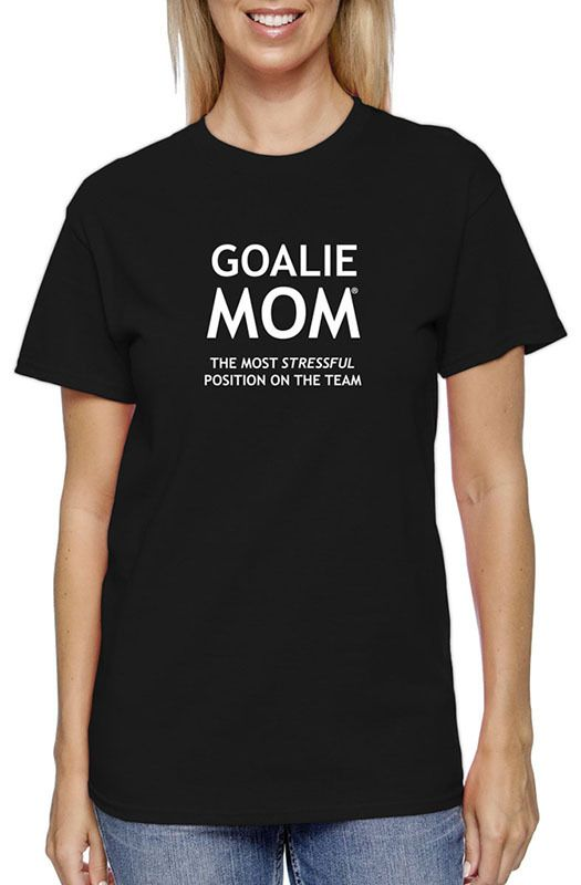 "0c7ba28d Goalie Mom® Adult Tee Shirt. A cute saying on this shirt states that being  a goalie mom is ""the most stressful position on the team."