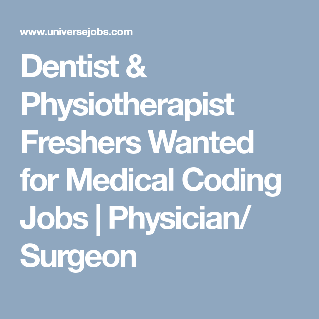 Dentist Physiotherapist Freshers Wanted For Medical Coding Jobs