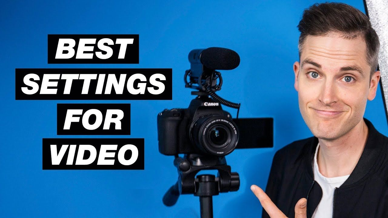How to Shoot a Video for YouTube (Best Camera Settings for ...
