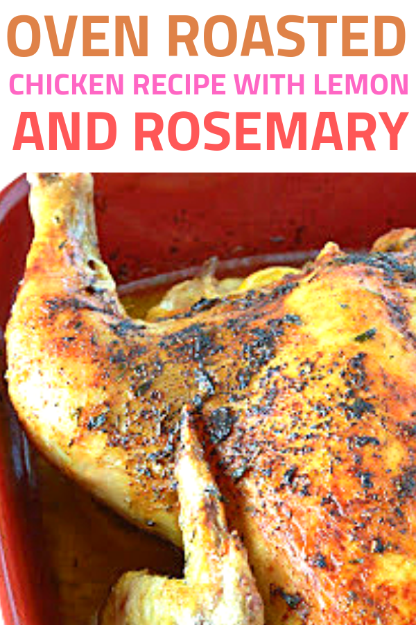 Oven Roasted Chicken Recipe with Lemon and Rosemary #grilledchickenparmesan