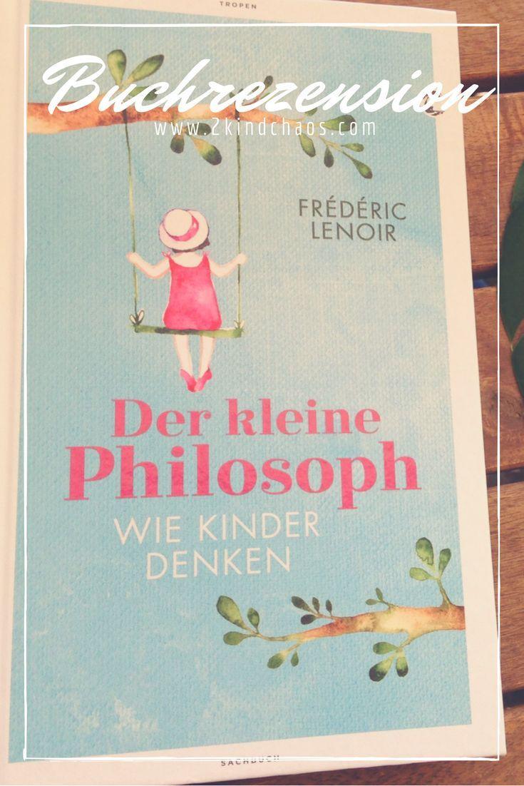 """Buchrezension """"Der kleine Philosoph. Wie Kinder denken"""" von Frédéric Lenoir"""