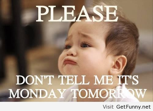 Funny Tomorrow Is Monday Meme : It s monday tomorrow funny baby pic pictures