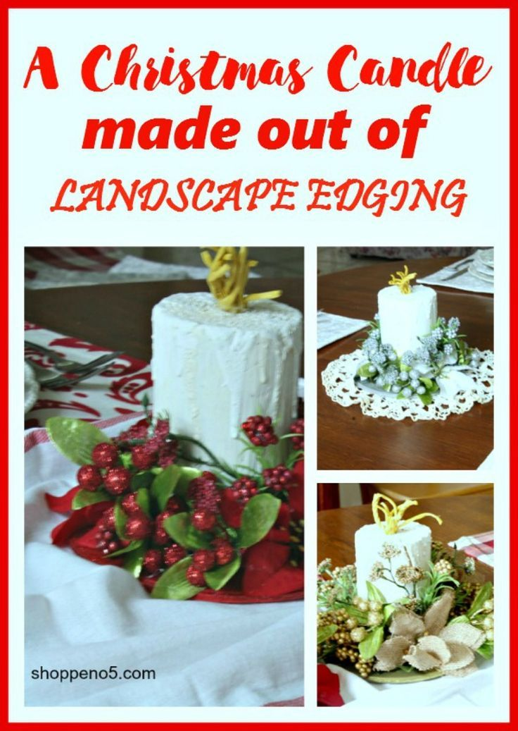 A Christmas Candle Made Out Of Landscape Edging