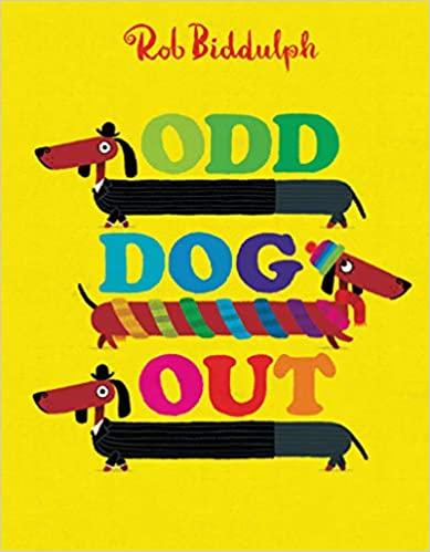 Odd Dog Out: Biddulph, Rob, Biddulph, Rob: 9780062367266: Amazon.com: Books