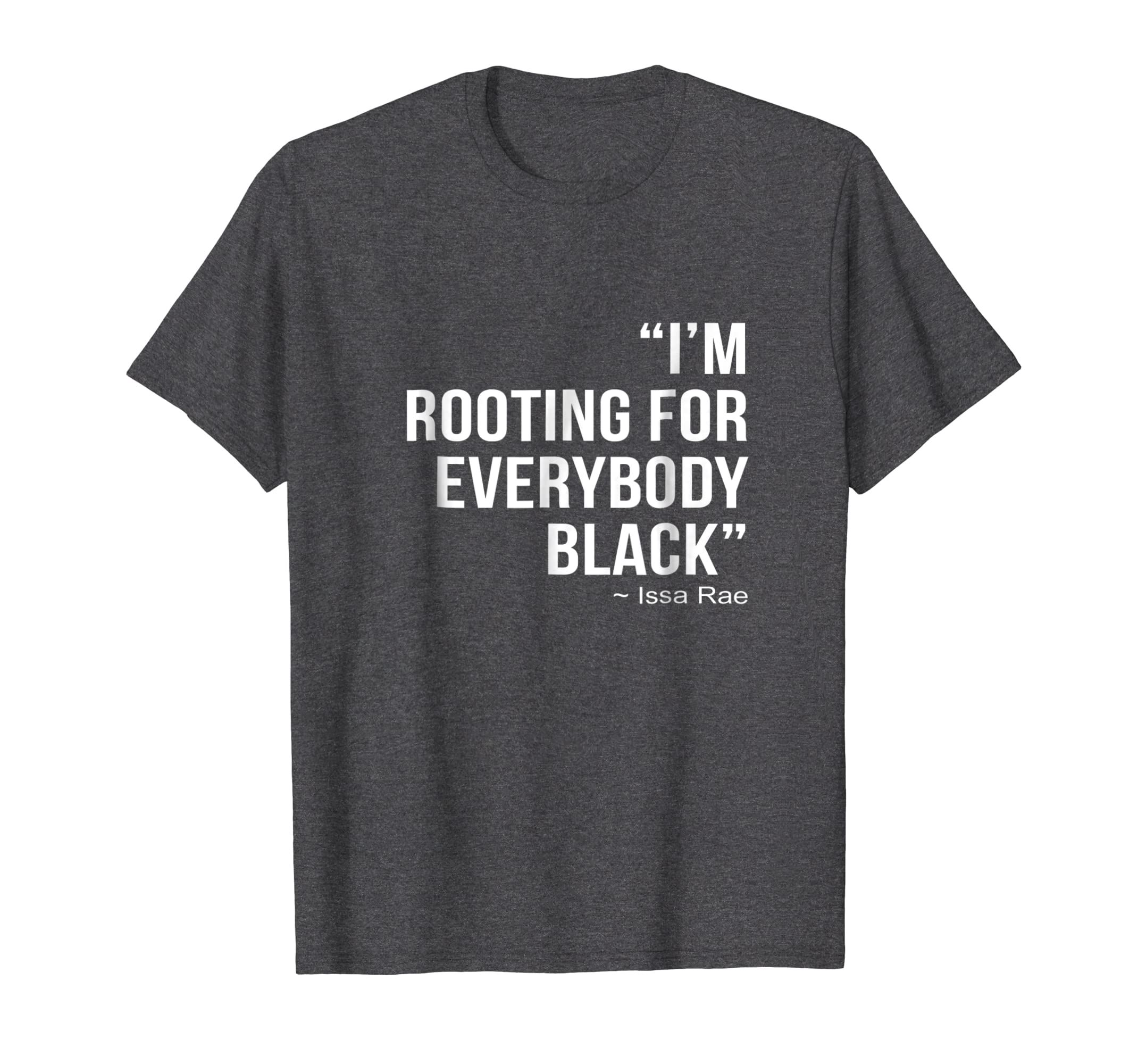 I'm Rooting For Everybody Black TShirt Blm Power Tee