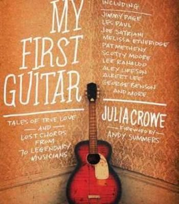 My First Guitar: Tales Of True Love And Lost Chords From 70 ...