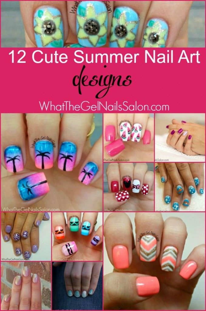 12 Summer Nail Art Designs From What The Gel Nails Salon Nail Art Summer Nail Art Designs Summer Nails