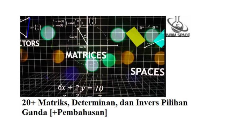 20 Soal Matriks Determinan Dan Invers Pilihan Ganda Pembahasan Matematika Tanda Google Drive