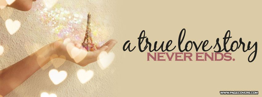A True Love Story Never Facebook Cover Favorite Quotes