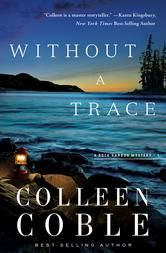 Without a Trace: A Rock Harbor Novel, by Colleen Coble, is free in the Kindle store and from Google, iTunes and Kobo, courtesy of Christian publisher Thomas Nelson [HarperCollins Christian Publishing].