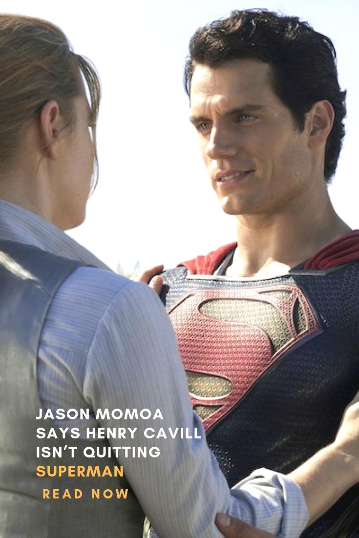 Jason Momoa Says Henry Cavill Isn't Quitting Superman | Movie News