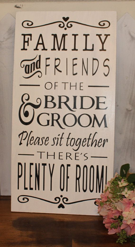 No Seating Plan Sign/Family  Friends of the Bride and Groom/Please