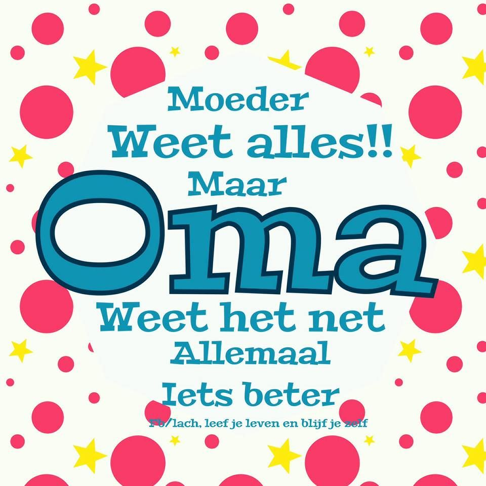 Citaten Voor Oma : Spreuk citaat nederlands teksten spreuken citaten