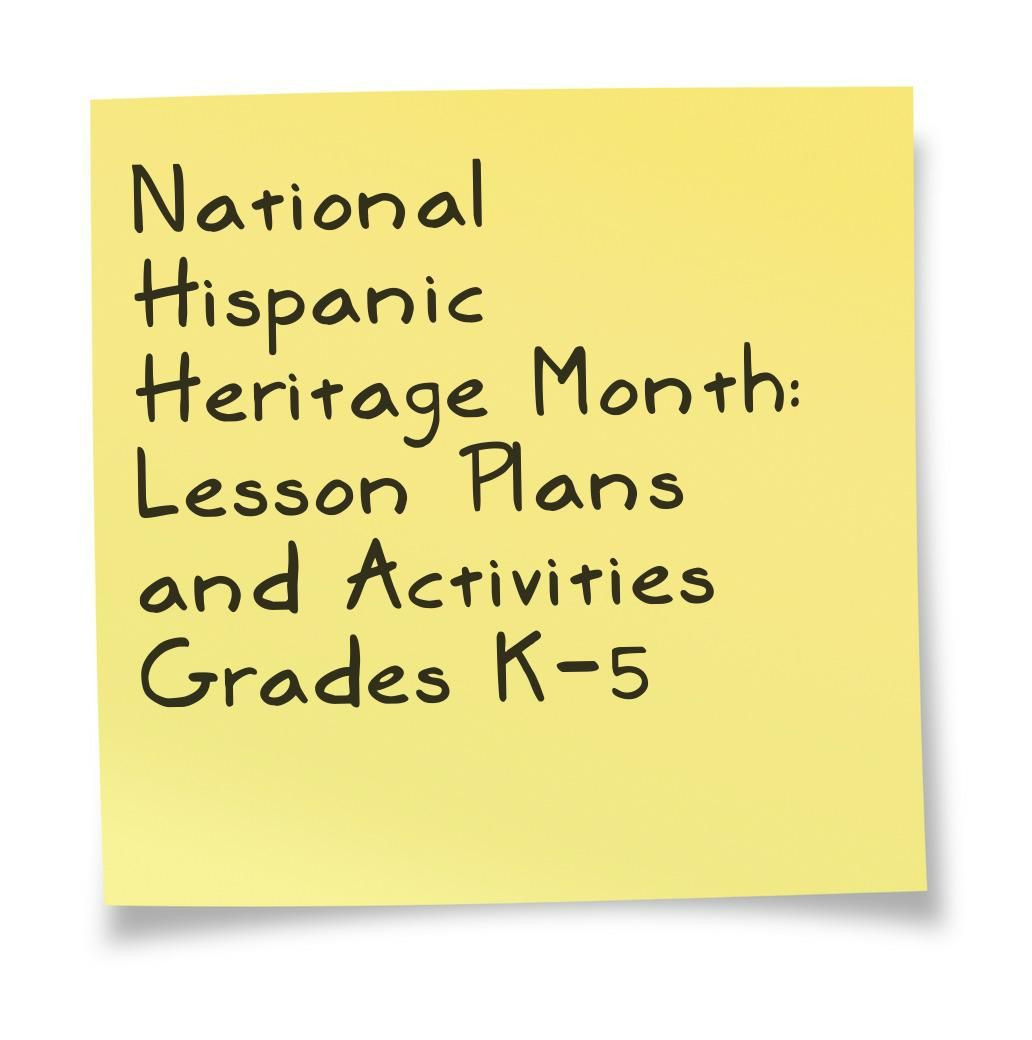 National Hispanic Heritage Month: Lesson Plans and Activities Grades ...