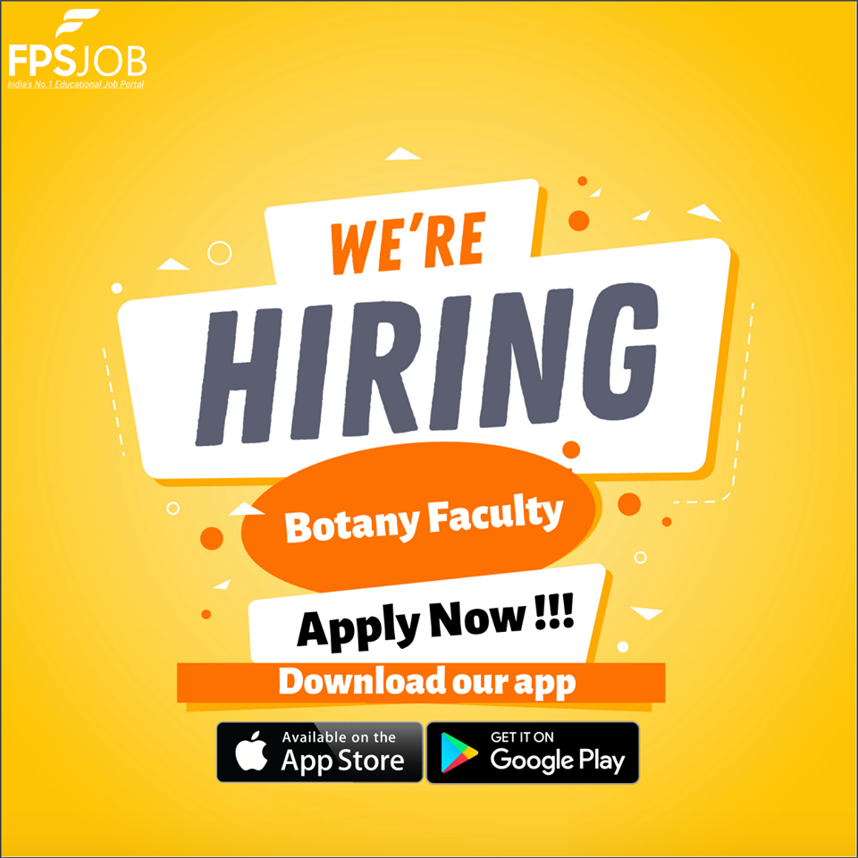 Botany Faculty Job In Rohtak On Fpsjob We Need Highly Skilled Faculty Members For Botany In Our Aipmt Aiims Jipmer Div Teaching Jobs Faculties Job Opening