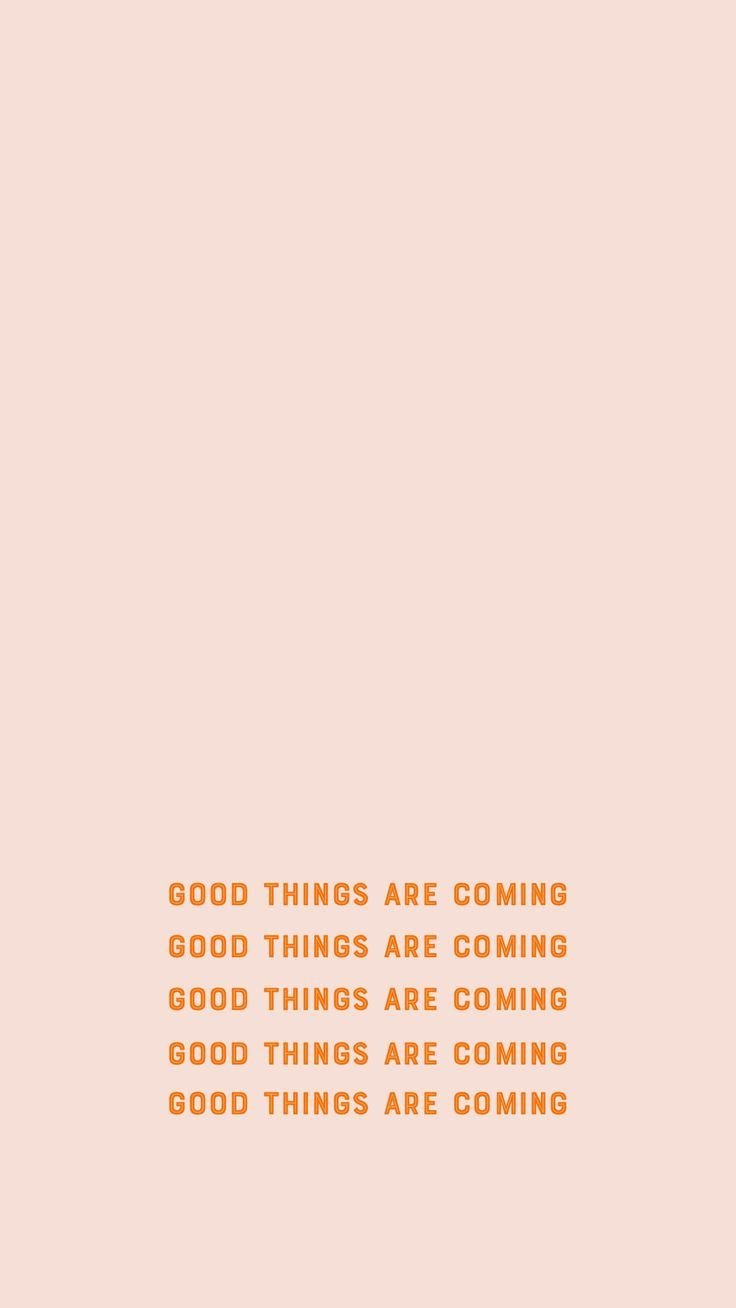 Good Things Are Coming Wallpaper Iphone Quotes Wallpaper Quotes Inspirational Quotes